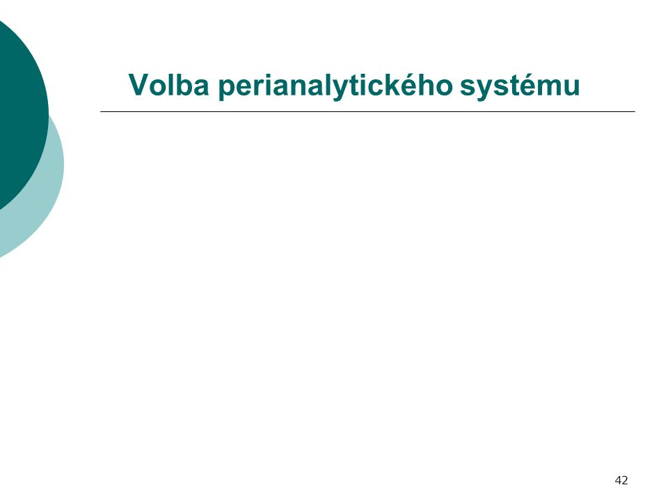 42 Volba perianalytického systému