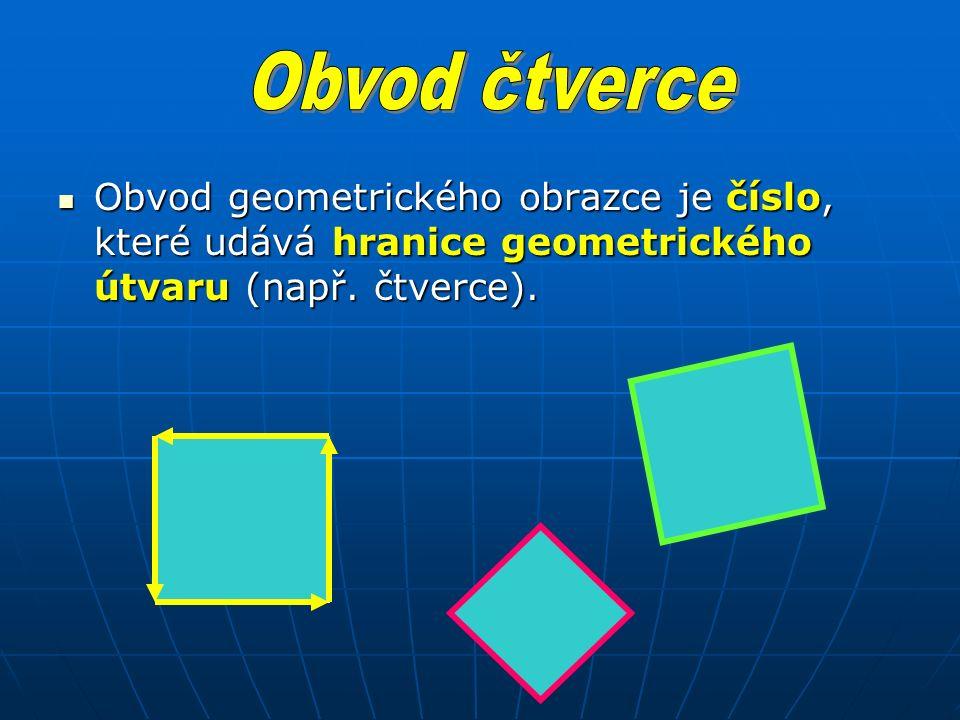 Obvod geometrického obrazce je číslo, které udává hranice geometrického útvaru (např.