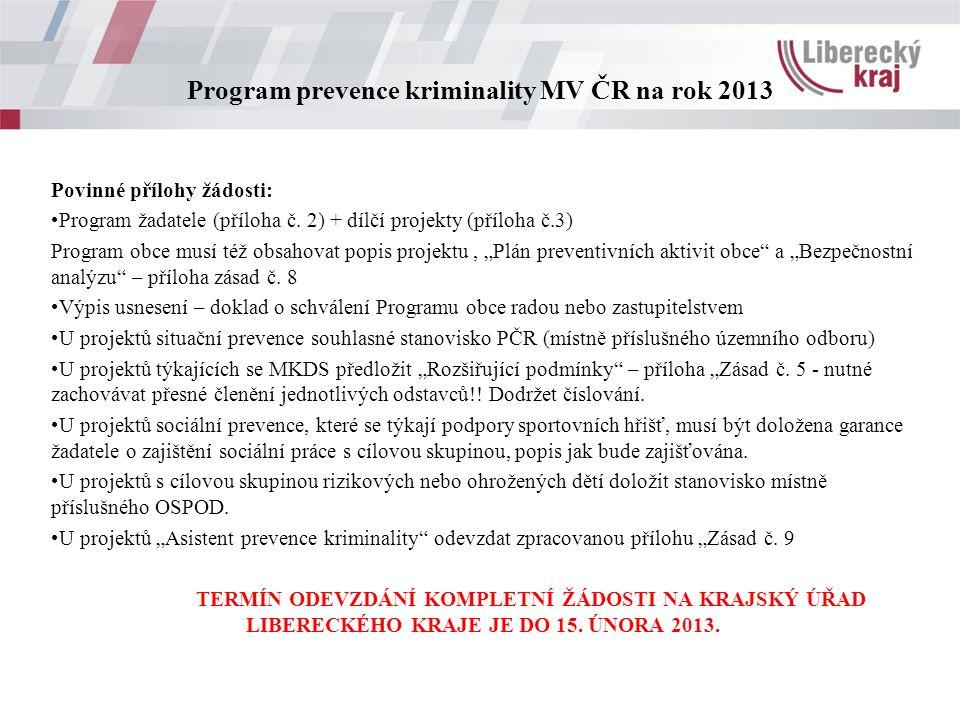 Program prevence kriminality MV ČR na rok 2013 Povinné přílohy žádosti: Program žadatele (příloha č.