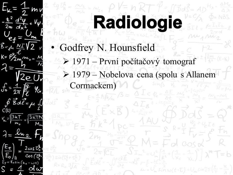 Godfrey N. Hounsfield  1971 – První počítačový tomograf  1979 – Nobelova cena (spolu s Allanem Cormackem)