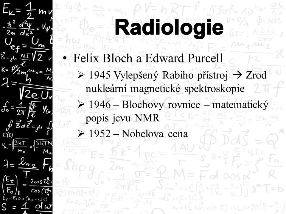 Felix Bloch a Edward Purcell  1945 Vylepšený Rabiho přístroj  Zrod nukleární magnetické spektroskopie  1946 – Blochovy rovnice – matematický popis jevu NMR  1952 – Nobelova cena