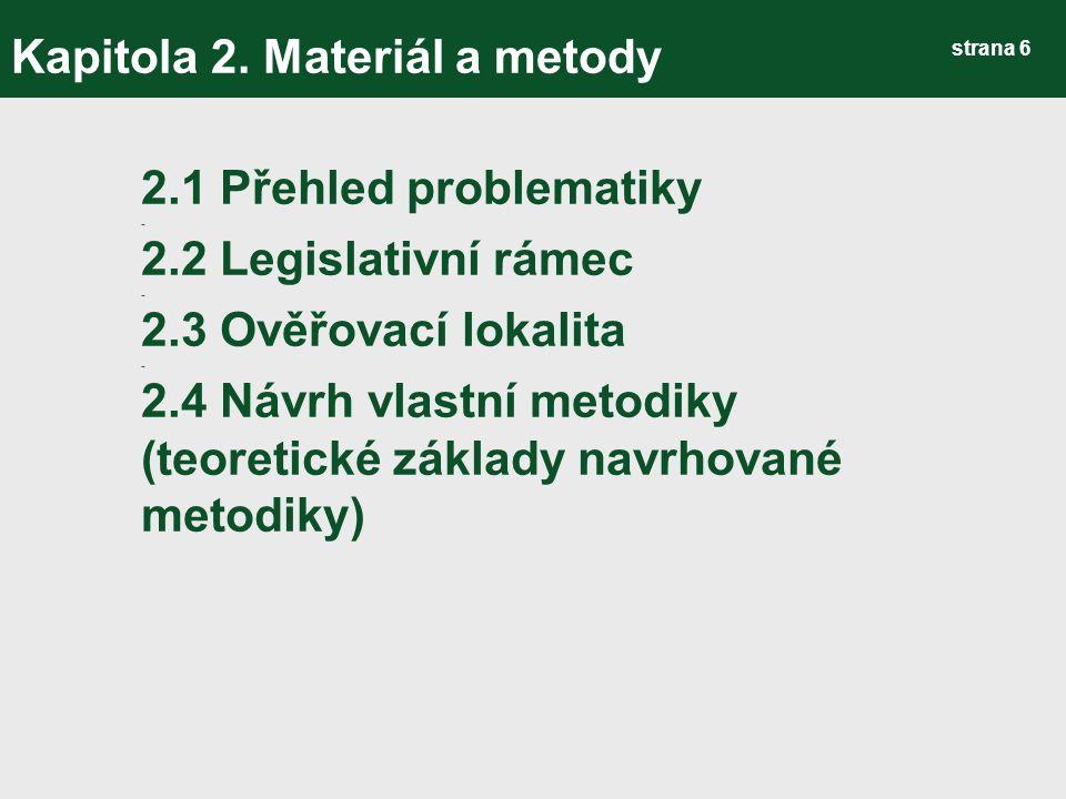 strana 37 Kapitola 3.Výsledky Metodika hodnocení VD 2) Návod pro terénní šetření D.