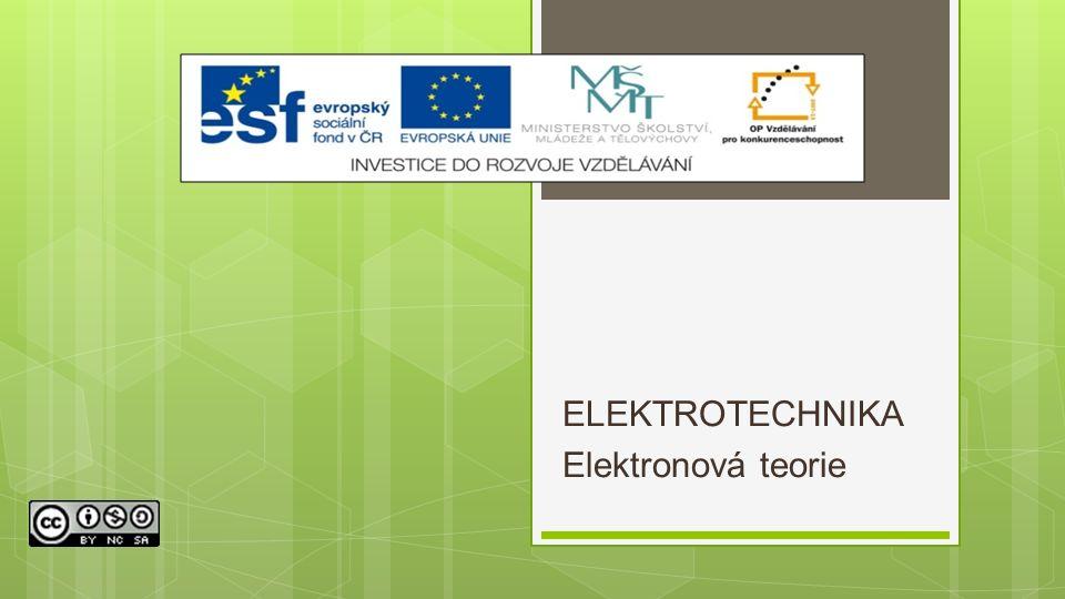 ELEKTROTECHNIKA Elektronová teorie