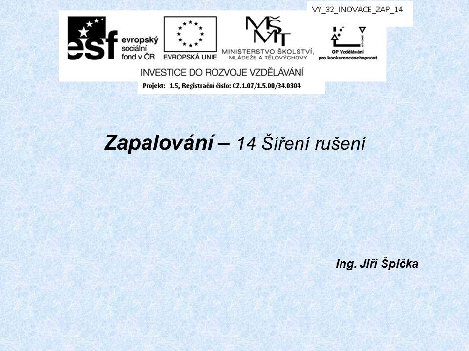 Zapalování – 14 Šíření rušení Ing. Jiří Špička