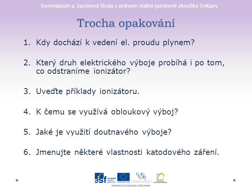 Gymnázium a Jazyková škola s právem státní jazykové zkoušky Svitavy Trocha opakování 1.Kdy dochází k vedení el.