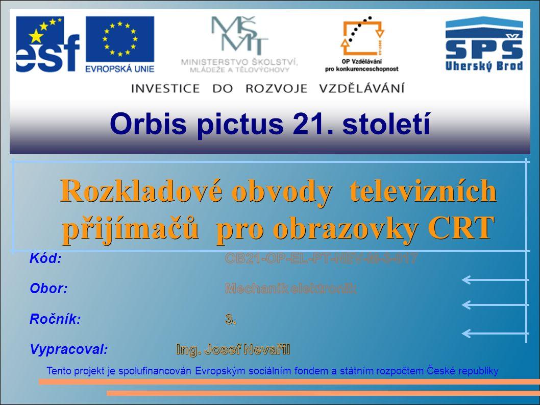 Orbis pictus 21. století Tento projekt je spolufinancován Evropským sociálním fondem a státním rozpočtem České republiky Rozkladové obvody televizních