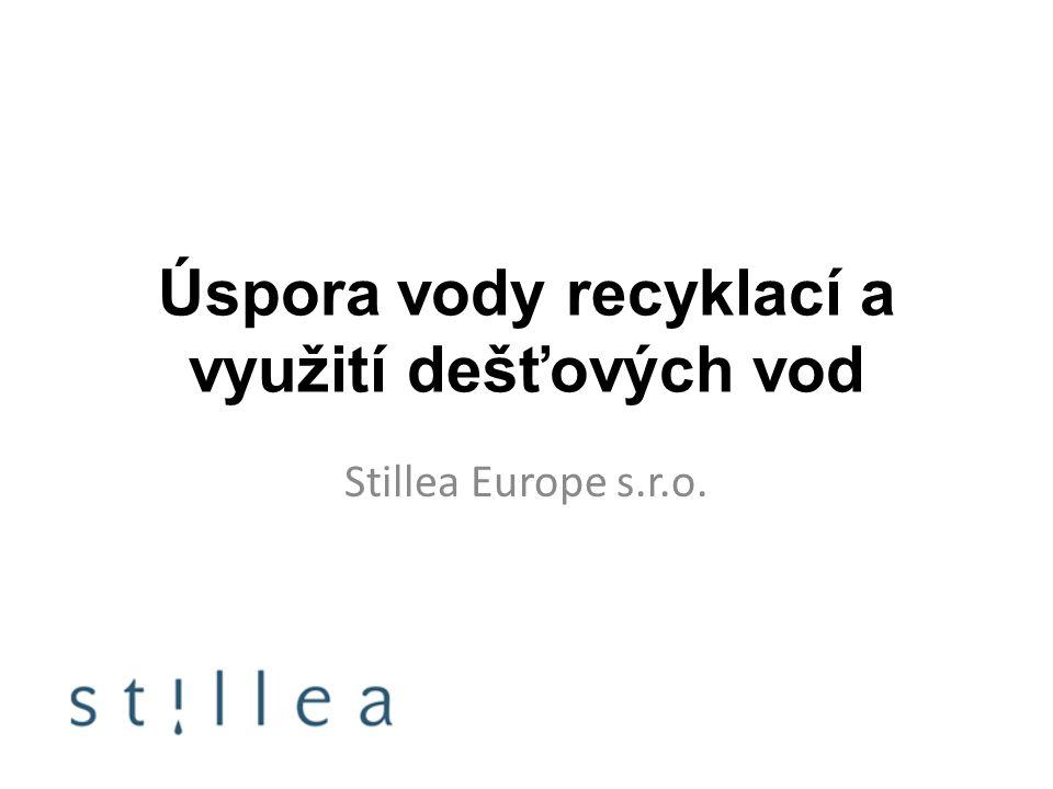 Úspora vody recyklací a využití dešťových vod Stillea Europe s.r.o.