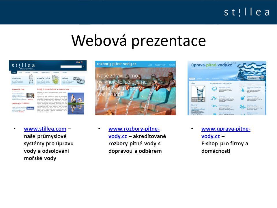 Webová prezentace www.stillea.com – naše průmyslové systémy pro úpravu vody a odsolování mořské vody www.stillea.com www.uprava-pitne- vody.cz – E-sho