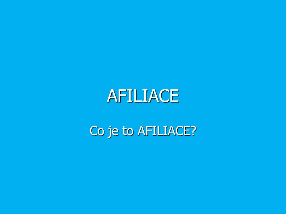 AFILIACE Co je to AFILIACE