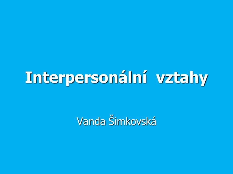 Interpersonální vztahy Vanda Šimkovská