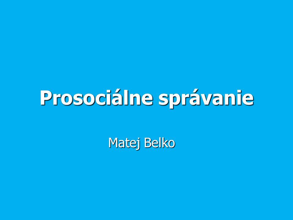 Prosociálne správanie Matej Belko