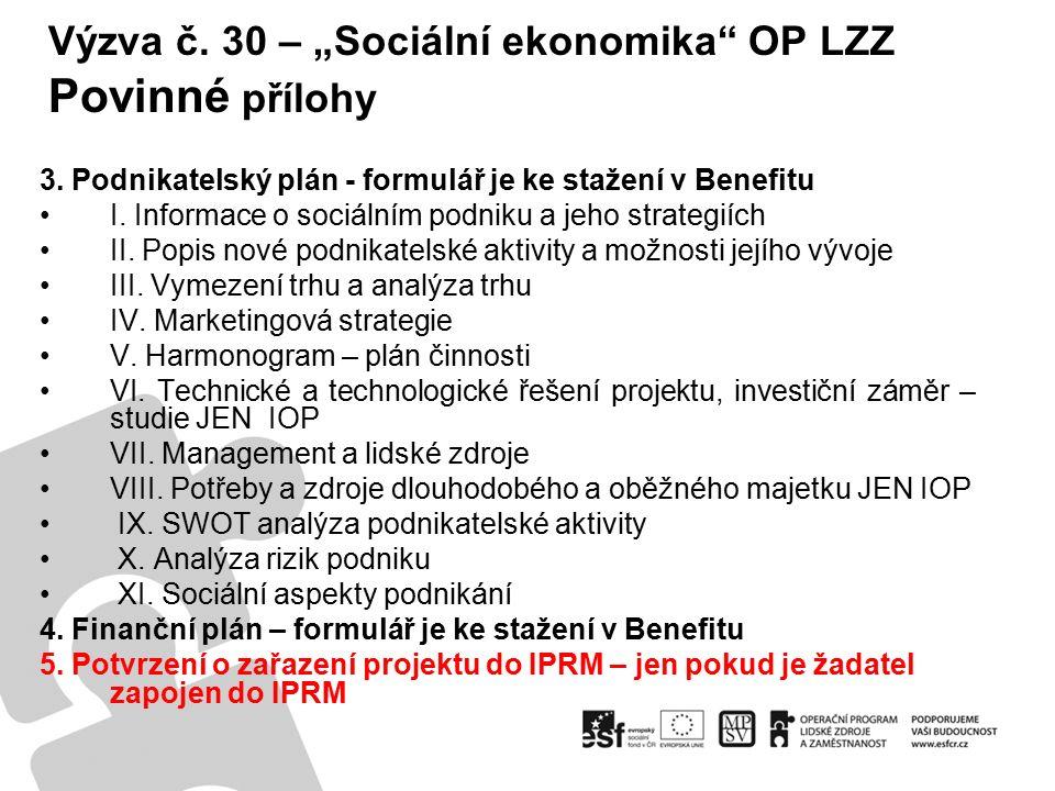 """Výzva č.30 – """"Sociální ekonomika OP LZZ Doporučení z praxe Nepovinné přílohy – jen relevantní."""