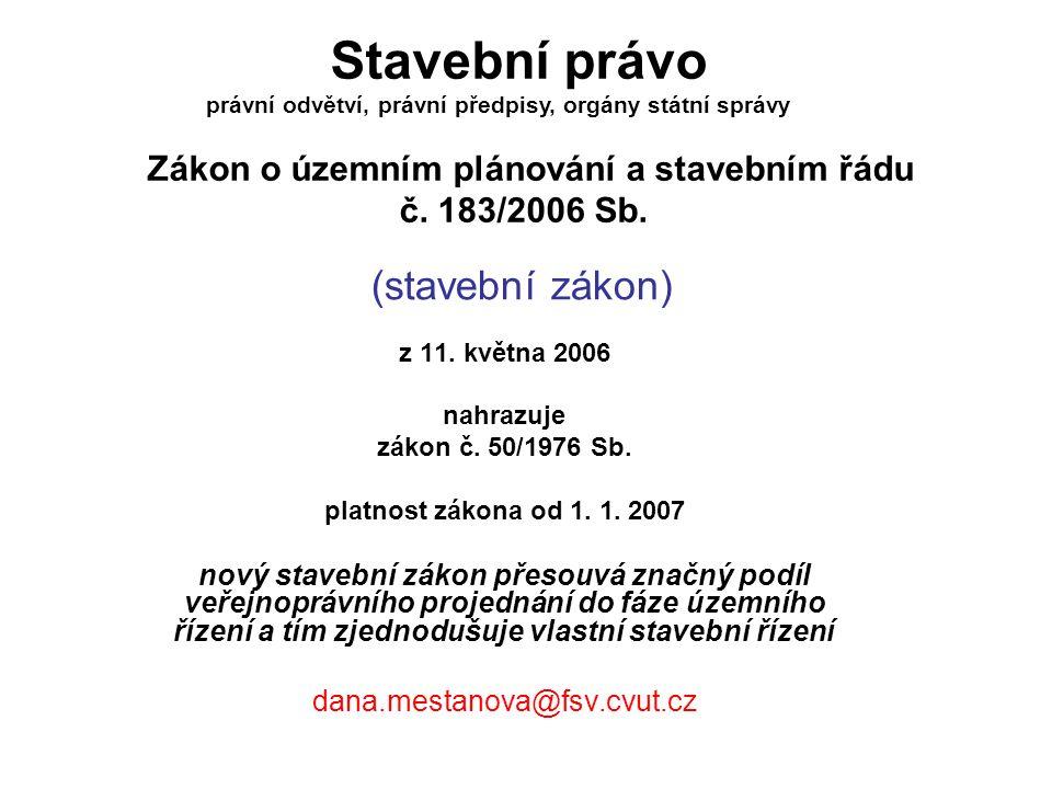 (stavební zákon) z 11. května 2006 nahrazuje zákon č.