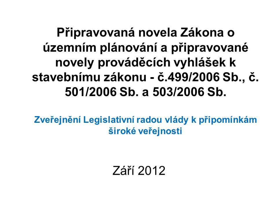 Připravovaná novela Zákona o územním plánování a připravované novely prováděcích vyhlášek k stavebnímu zákonu - č.499/2006 Sb., č. 501/2006 Sb. a 503/