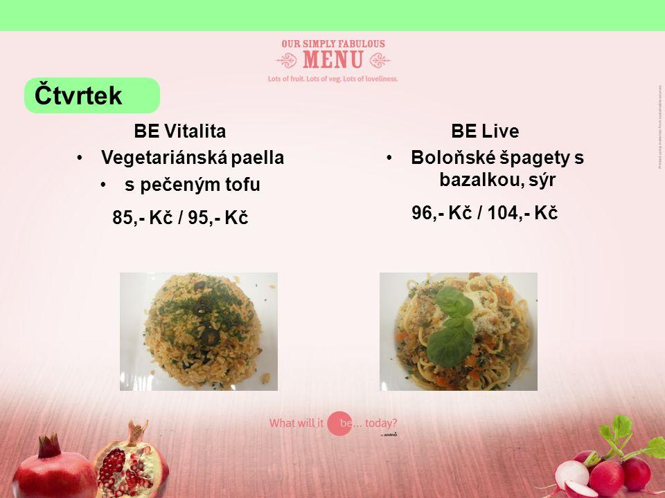 BE Vitalita Vegetariánská paella s pečeným tofu 85,- Kč / 95,- Kč BE Live Boloňské špagety s bazalkou, sýr 96,- Kč / 104,- Kč Čtvrtek