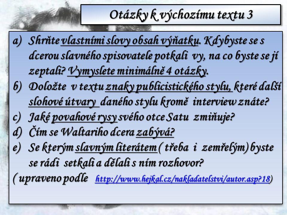 Otázky k výchozímu textu 3 a)Shrňte vlastními slovy obsah výňatku.
