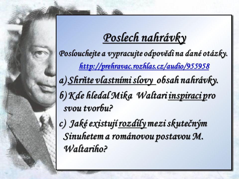 Poslech nahrávky Poslouchejte a vypracujte odpovědi na dané otázky. http://prehravac.rozhlas.cz/audio/955958 a) Shrňte obsah nahrávky vlastními slovy.