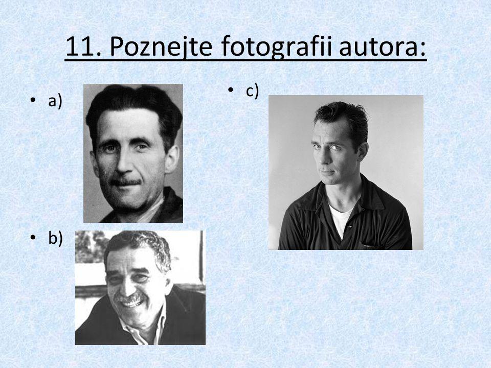 11. Poznejte fotografii autora: a) b) c)