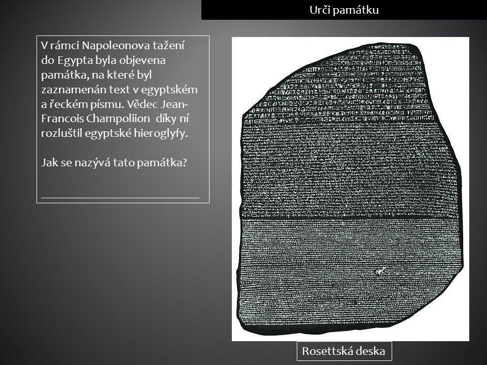 V rámci Napoleonova tažení do Egypta byla objevena památka, na které byl zaznamenán text v egyptském a řeckém písmu. Vědec Jean- Francois Champoliion