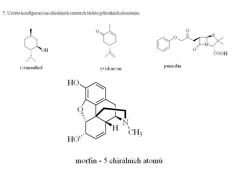 7. Určete konfiguraci na chirálních centerch těchto přírodních sloučenin: