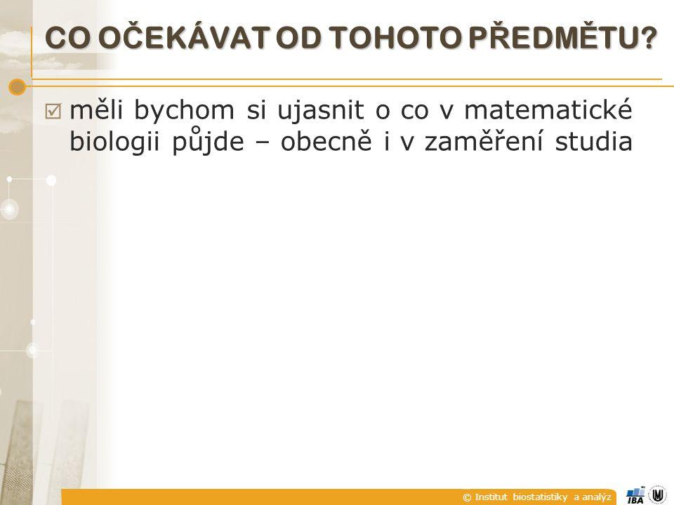 © Institut biostatistiky a analýz MATEMATICKÁ BIOLOGIE STUDIJNÍ PLÁNY 1.