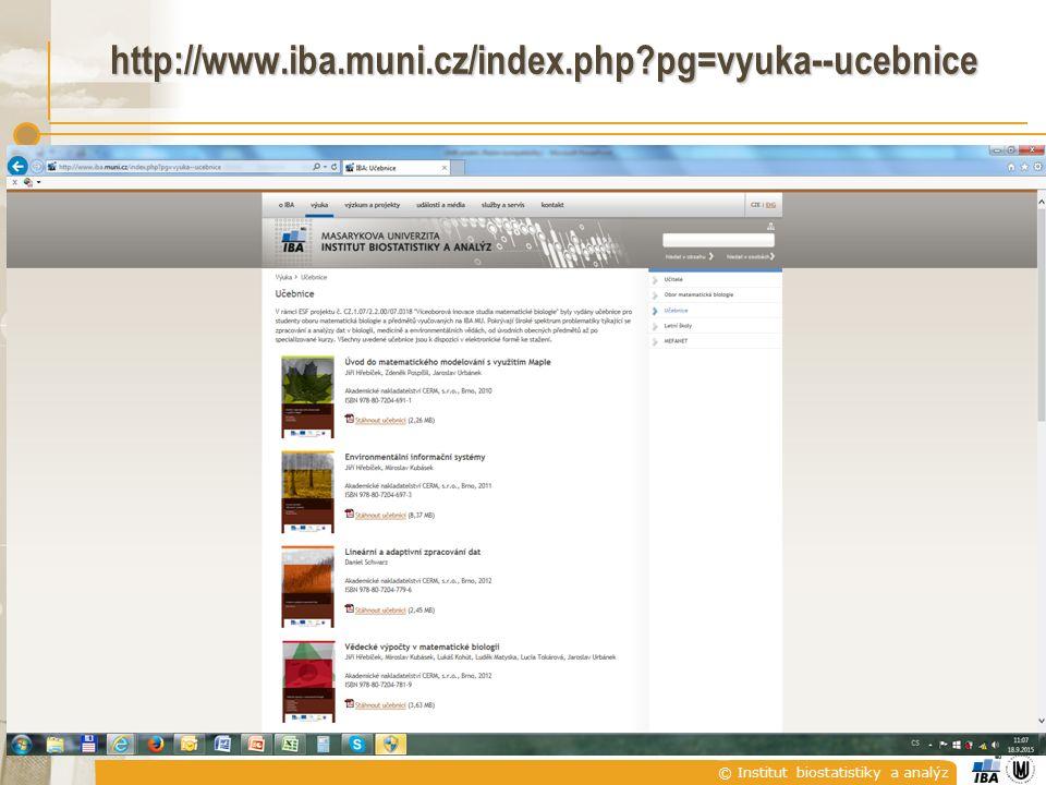 © Institut biostatistiky a analýz http://www.iba.muni.cz/index.php pg=vyuka--ucebnice