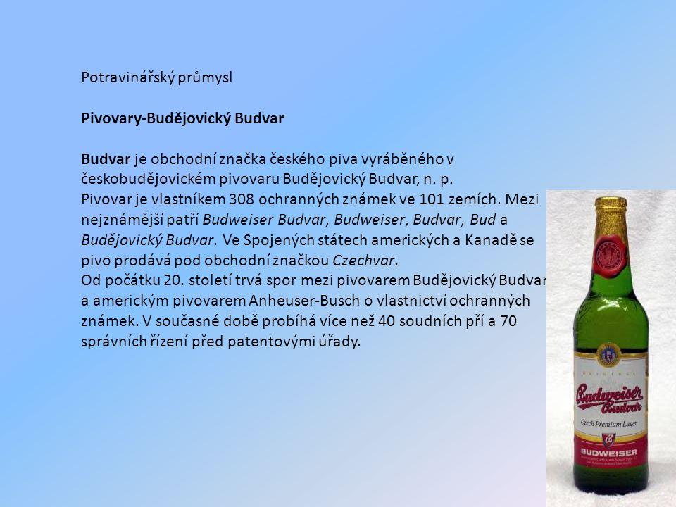 Potravinářský průmysl Pivovary-Budějovický Budvar Budvar je obchodní značka českého piva vyráběného v českobudějovickém pivovaru Budějovický Budvar, n.