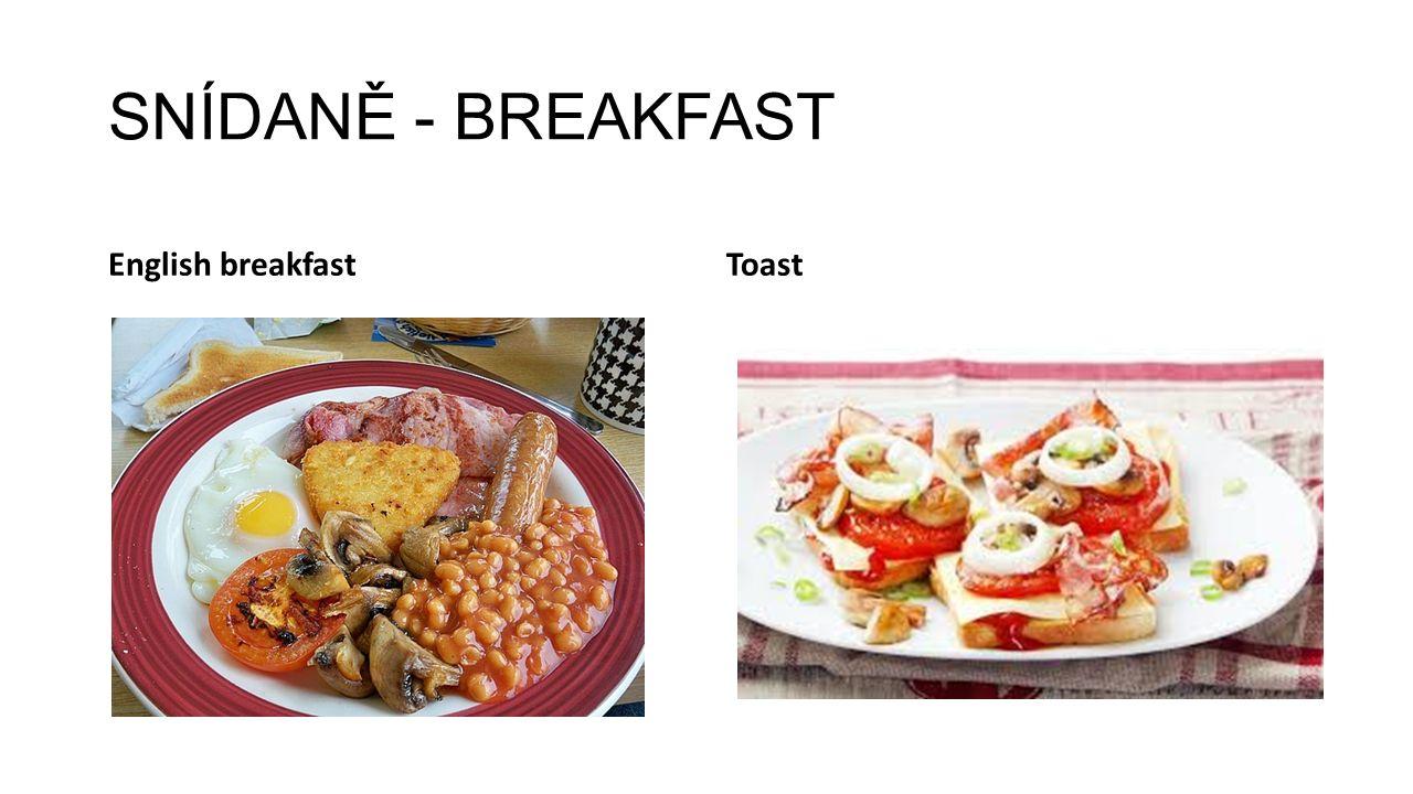 SNÍDANĚ - BREAKFAST English breakfastToast