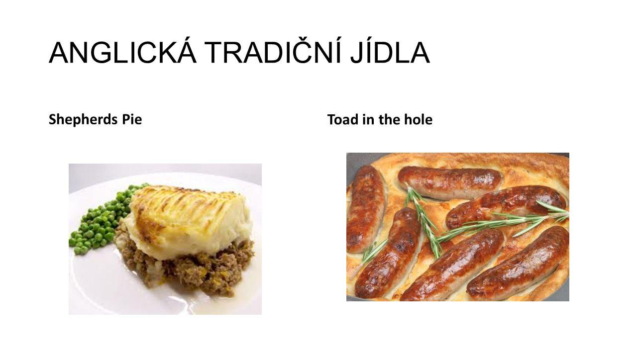 ANGLICKÁ TRADIČNÍ JÍDLA Shepherds PieToad in the hole