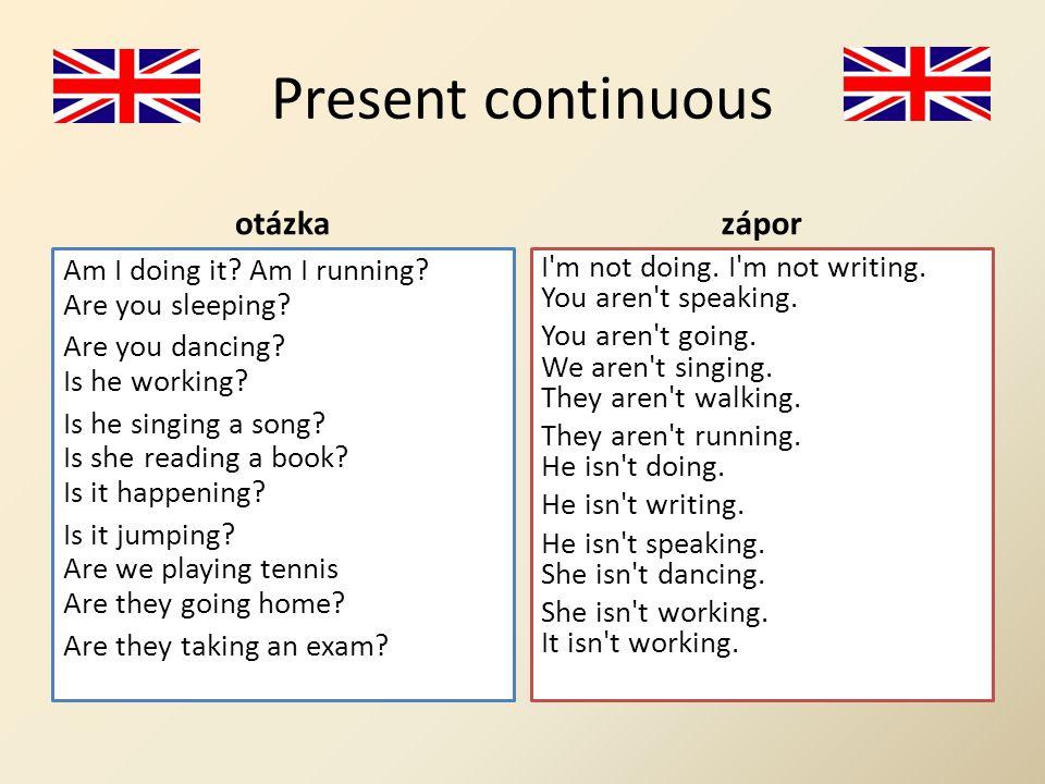 Present continuous otázka Am I doing it. Am I running.