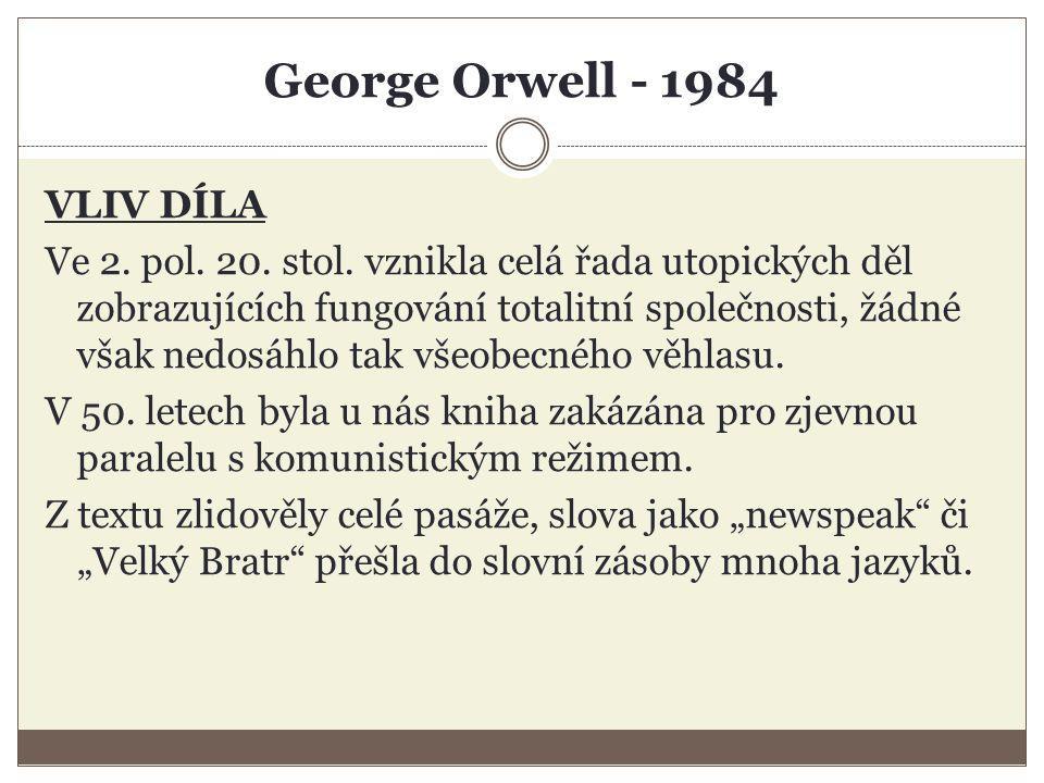 George Orwell - 1984 VLIV DÍLA Ve 2. pol. 20. stol.