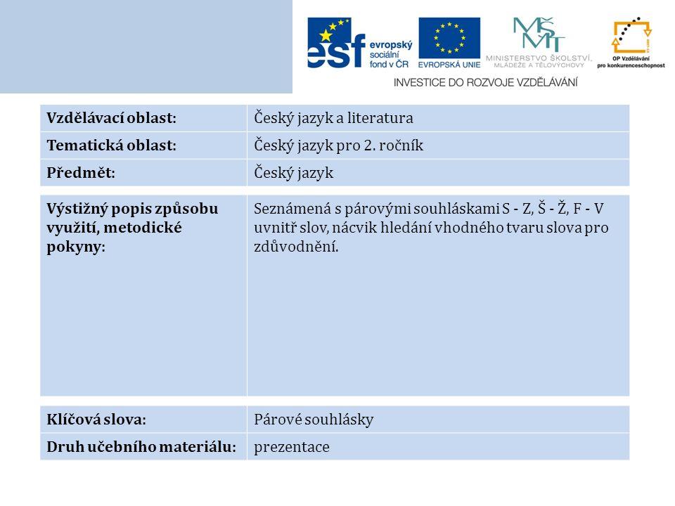 Vzdělávací oblast:Český jazyk a literatura Tematická oblast:Český jazyk pro 2.