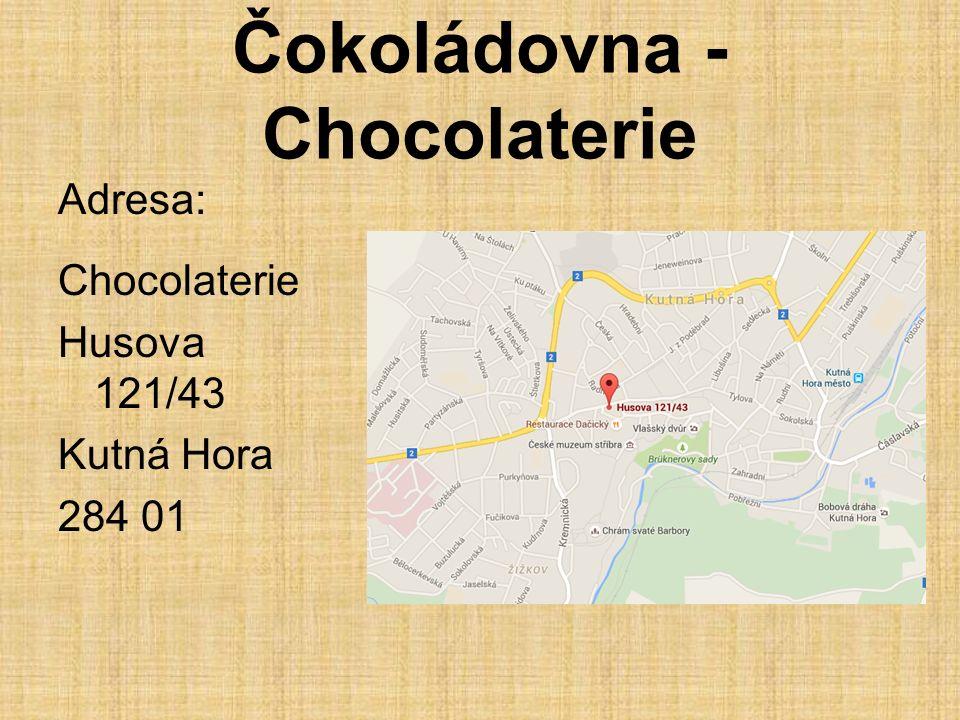 Čokoládovna - Chocolaterie Adresa: Chocolaterie Husova 121/43 Kutná Hora 284 01