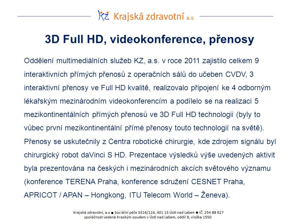 3D Full HD, videokonference, přenosy Oddělení multimediálních služeb KZ, a.s.