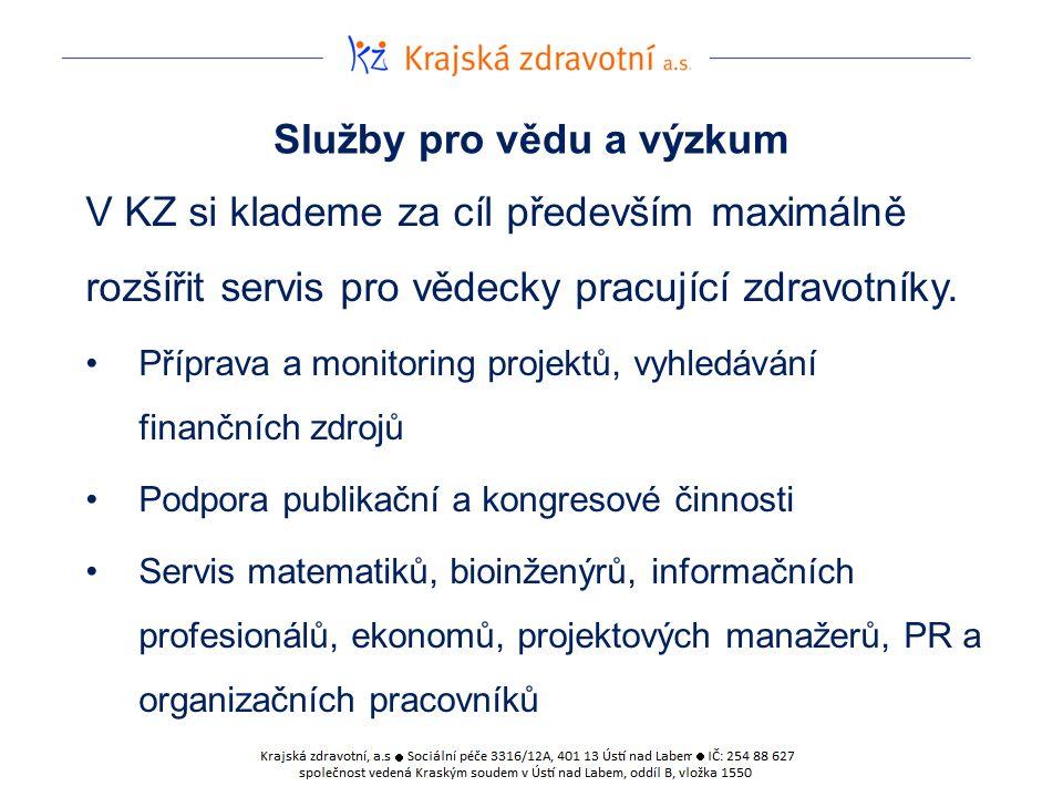 Služby pro vědu a výzkum V KZ si klademe za cíl především maximálně rozšířit servis pro vědecky pracující zdravotníky.