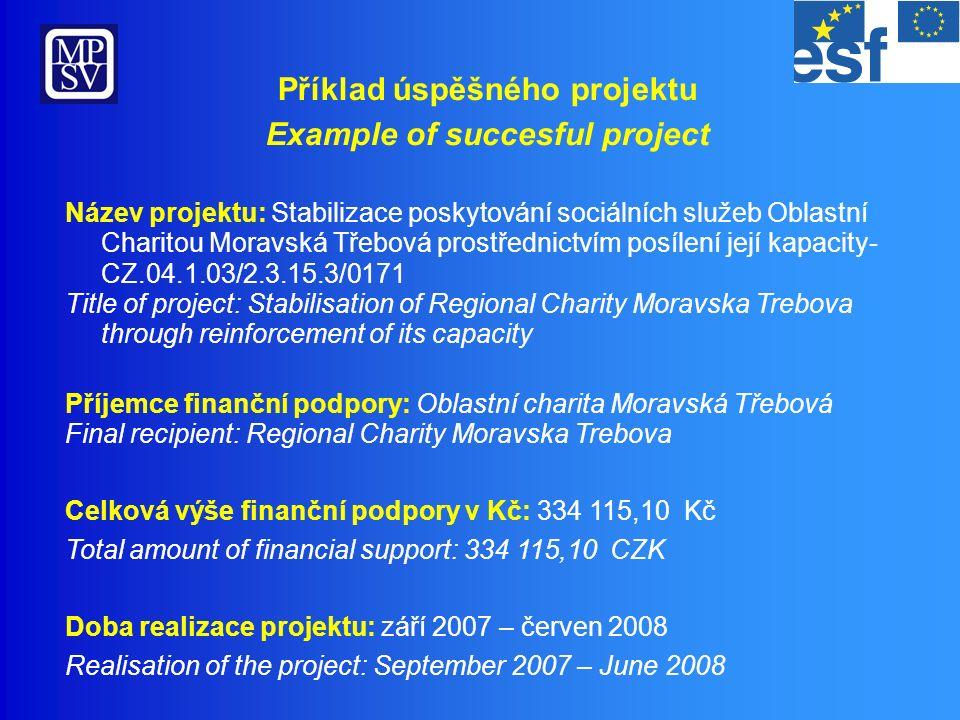 Příklad úspěšného projektu Example of succesful project Projekt byl realizován v rámci Globálního grantu.