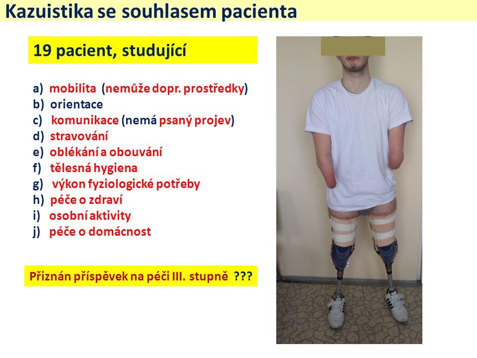 Kazuistika se souhlasem pacienta a) mobilita (nemůže dopr.