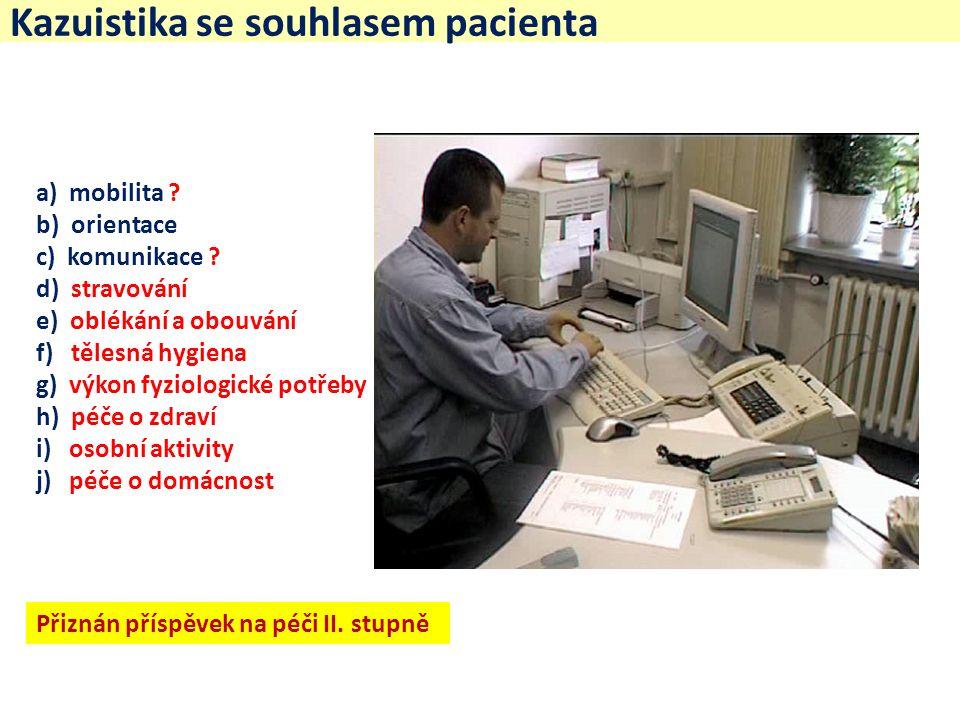 Kazuistika se souhlasem pacienta a) mobilita . b) orientace c) komunikace .