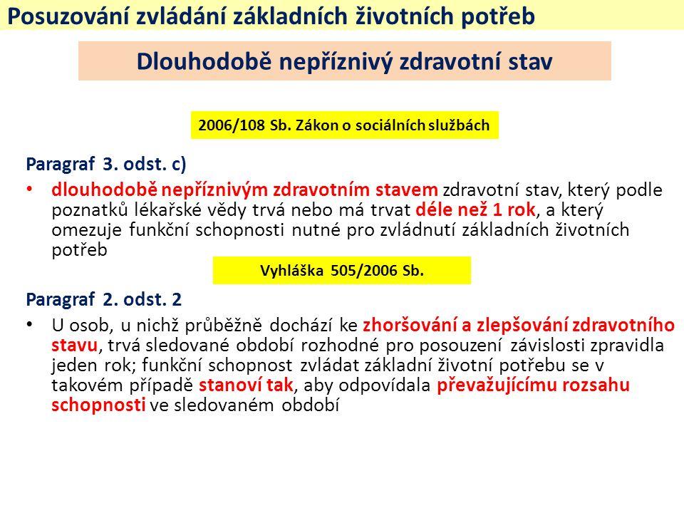 Posuzování zvládání základních životních potřeb Paragraf 3.