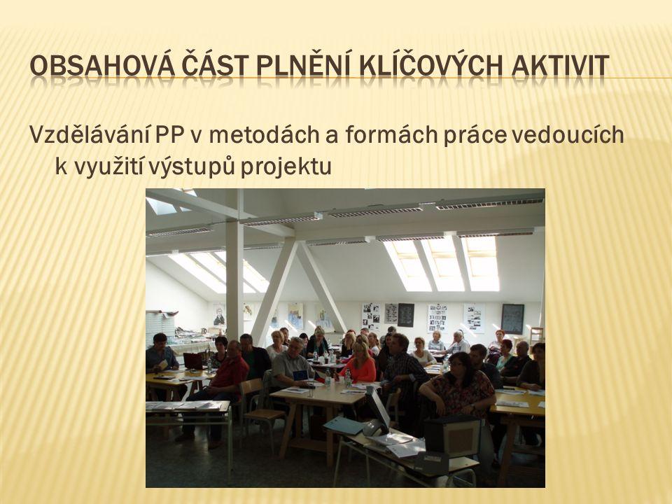 Vzdělávání PP v metodách a formách práce vedoucích k využití výstupů projektu