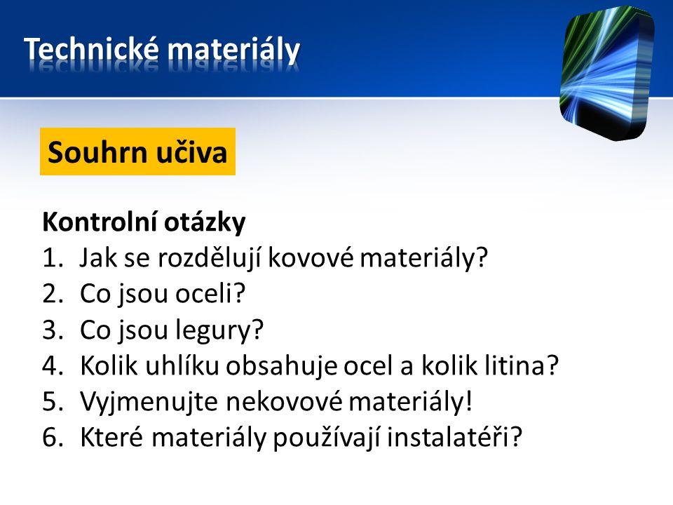 Kontrolní otázky 1.Jak se rozdělují kovové materiály.