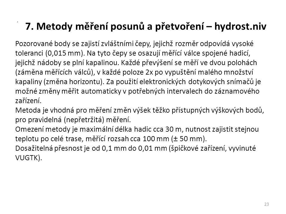 7. Metody měření posunů a přetvoření – hydrost.niv 23, Pozorované body se zajistí zvláštními čepy, jejichž rozměr odpovídá vysoké toleranci (0,015 mm)