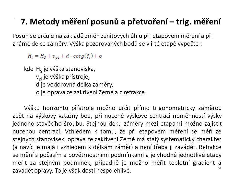 7. Metody měření posunů a přetvoření – trig. měření 24, Posun se určuje na základě změn zenitových úhlů při etapovém měření a při známé délce záměry.