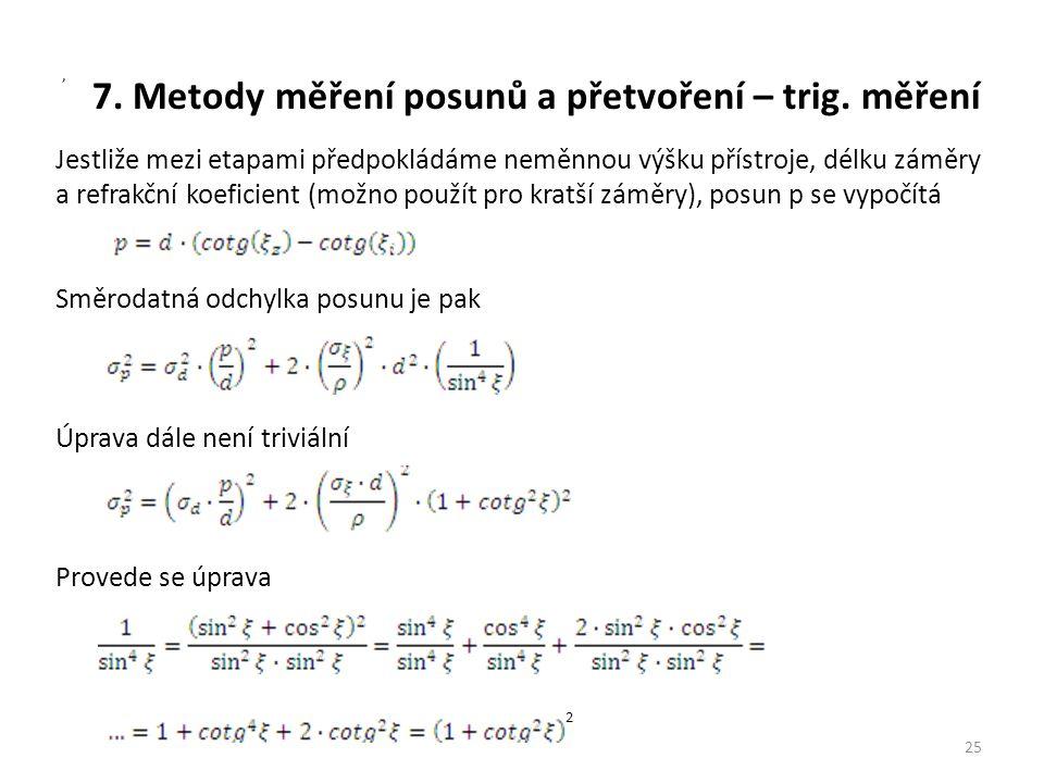 7. Metody měření posunů a přetvoření – trig. měření 25, Jestliže mezi etapami předpokládáme neměnnou výšku přístroje, délku záměry a refrakční koefici