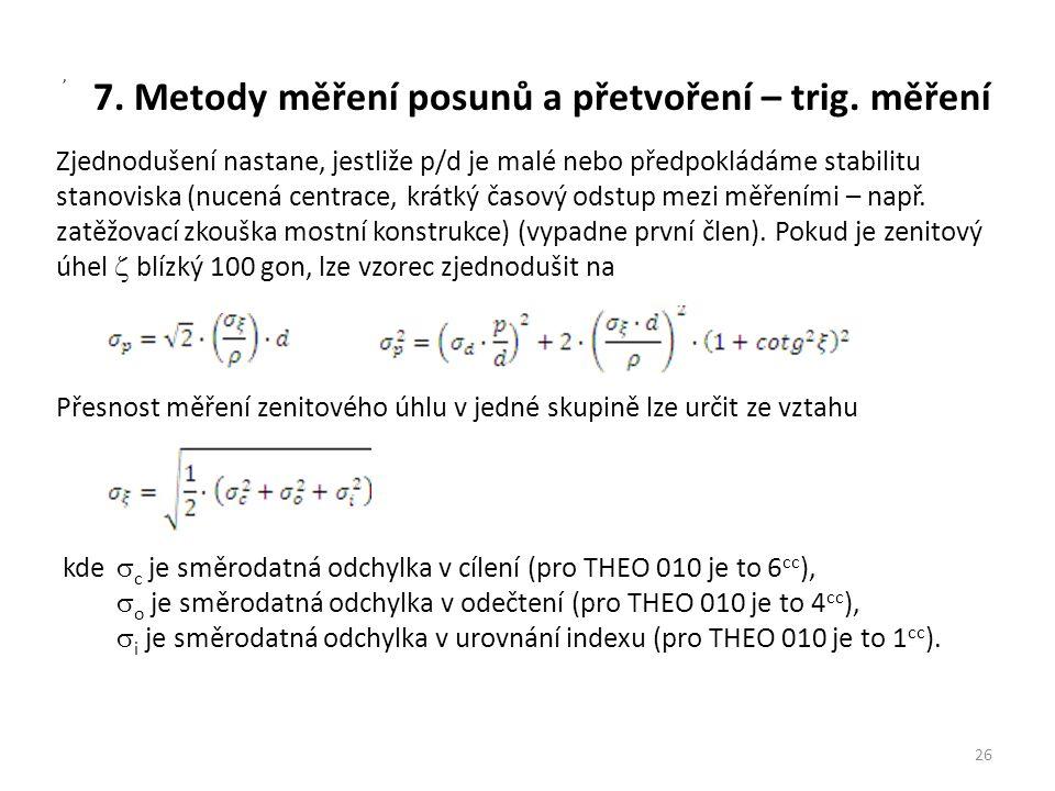 7. Metody měření posunů a přetvoření – trig. měření 26, Zjednodušení nastane, jestliže p/d je malé nebo předpokládáme stabilitu stanoviska (nucená cen