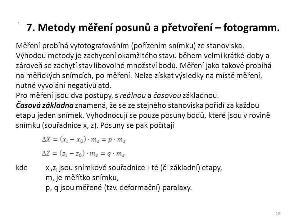 7. Metody měření posunů a přetvoření – fotogramm. 28, Měření probíhá vyfotografováním (pořízením snímku) ze stanoviska. Výhodou metody je zachycení ok