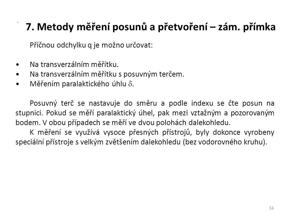 7. Metody měření posunů a přetvoření – zám. přímka 34, Příčnou odchylku q je možno určovat: Na transverzálním měřítku. Na transverzálním měřítku s pos