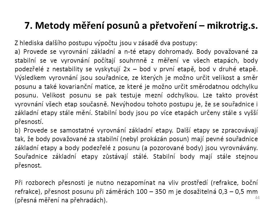 7. Metody měření posunů a přetvoření – mikrotrig.s. 44 Z hlediska dalšího postupu výpočtu jsou v zásadě dva postupy: a) Provede se vyrovnání základní