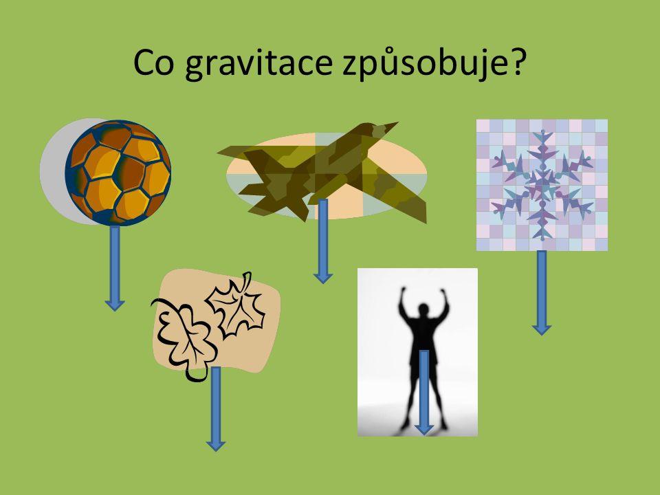Co gravitace způsobuje