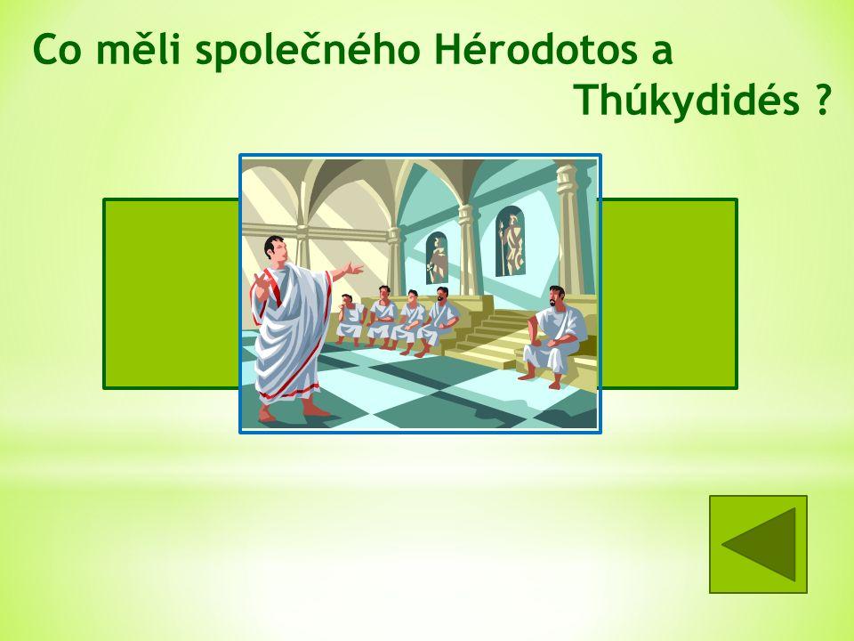 Co měli společného Hérodotos a Thúkydidés .